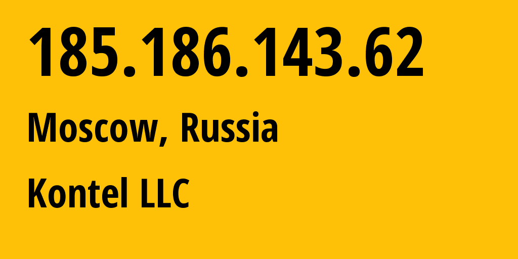 IP address 185.186.143.62 (Moscow, Moscow, Russia) get location, coordinates on map, ISP provider AS204490 Kontel LLC // who is provider of ip address 185.186.143.62, whose IP address