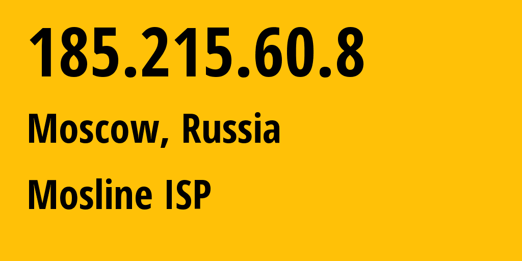 IP address 185.215.60.8 (Moscow, Moscow, Russia) get location, coordinates on map, ISP provider AS31370 Mosline ISP // who is provider of ip address 185.215.60.8, whose IP address