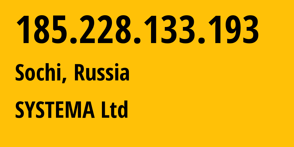 IP address 185.228.133.193 (Sochi, Krasnodarskiy Kray, Russia) get location, coordinates on map, ISP provider AS57354 SYSTEMA Ltd // who is provider of ip address 185.228.133.193, whose IP address