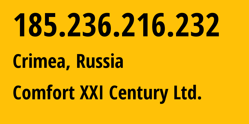 IP address 185.236.216.232 (Moscow, Moscow, Russia) get location, coordinates on map, ISP provider AS204144 Comfort XXI Century Ltd. // who is provider of ip address 185.236.216.232, whose IP address