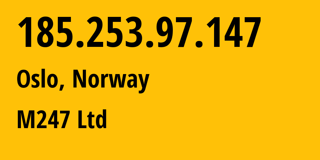 IP address 185.253.97.147 (Oslo, Oslo County, Norway) get location, coordinates on map, ISP provider AS9009 M247 Ltd // who is provider of ip address 185.253.97.147, whose IP address