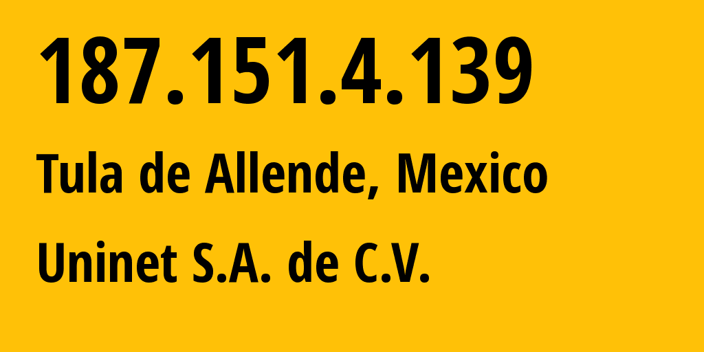 IP address 187.151.4.139 (Tula de Allende, Hidalgo, Mexico) get location, coordinates on map, ISP provider AS8151 Uninet S.A. de C.V. // who is provider of ip address 187.151.4.139, whose IP address
