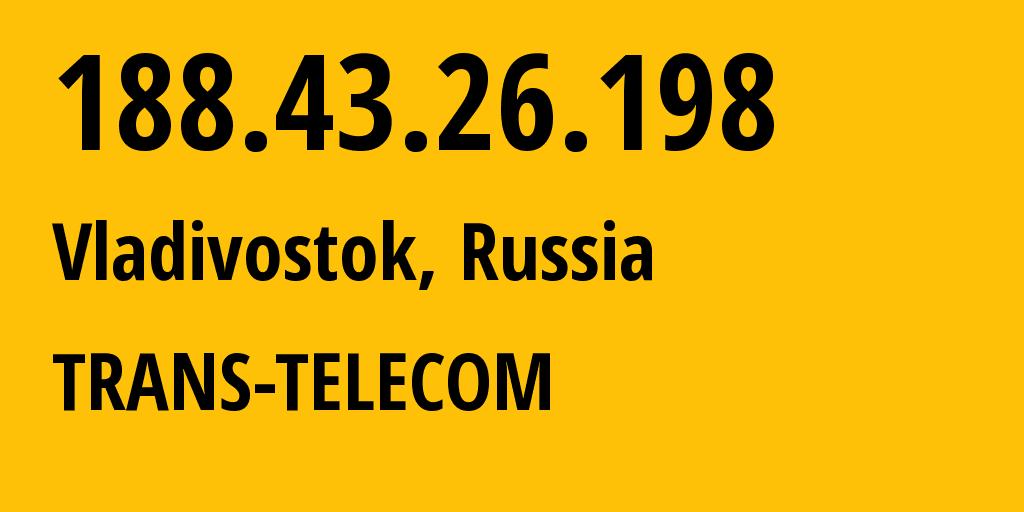 IP address 188.43.26.198 (Vladimir, Vladimirskaya Oblast, Russia) get location, coordinates on map, ISP provider AS20485 TRANS-TELECOM // who is provider of ip address 188.43.26.198, whose IP address