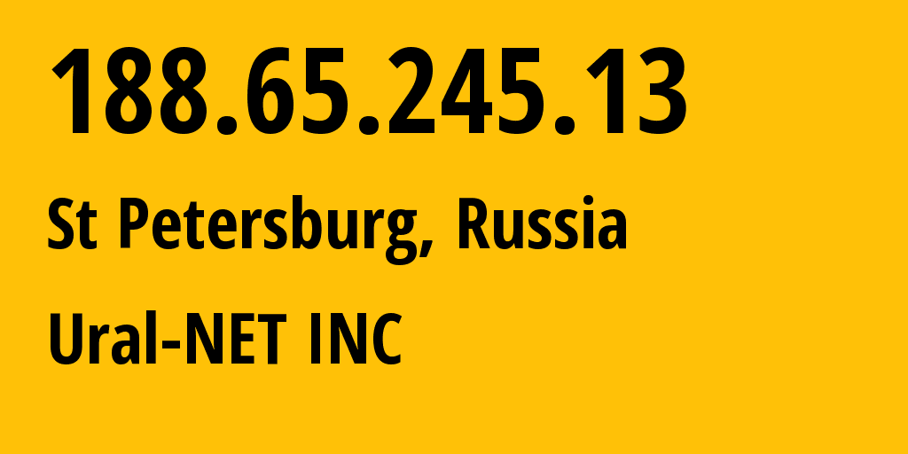 IP address 188.65.245.13 (St Petersburg, St.-Petersburg, Russia) get location, coordinates on map, ISP provider AS16345 Ural-NET INC // who is provider of ip address 188.65.245.13, whose IP address