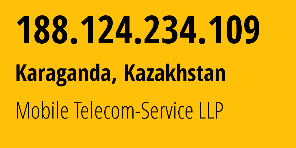 IP address 188.124.234.109 (Temirtau, Karaganda, Kazakhstan) get location, coordinates on map, ISP provider AS48503 Mobile Telecom-Service LLP // who is provider of ip address 188.124.234.109, whose IP address