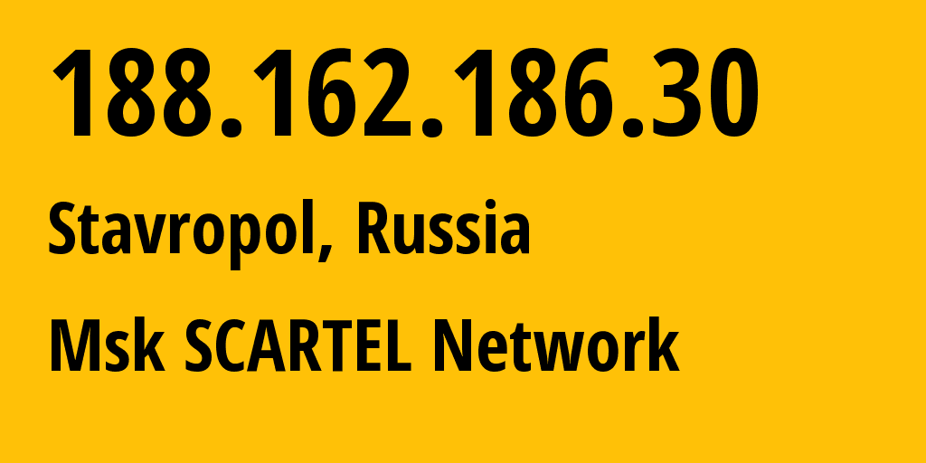 IP address 188.162.186.30 (Stavropol, Stavropol Kray, Russia) get location, coordinates on map, ISP provider AS31163 Msk SCARTEL Network // who is provider of ip address 188.162.186.30, whose IP address
