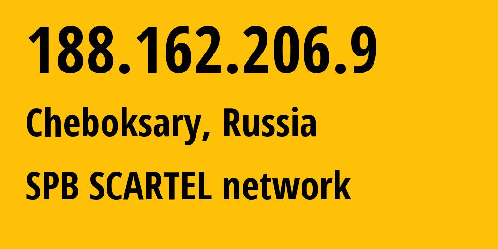 IP address 188.162.206.9 (Cheboksary, Chuvashia, Russia) get location, coordinates on map, ISP provider AS31133 SPB SCARTEL network // who is provider of ip address 188.162.206.9, whose IP address