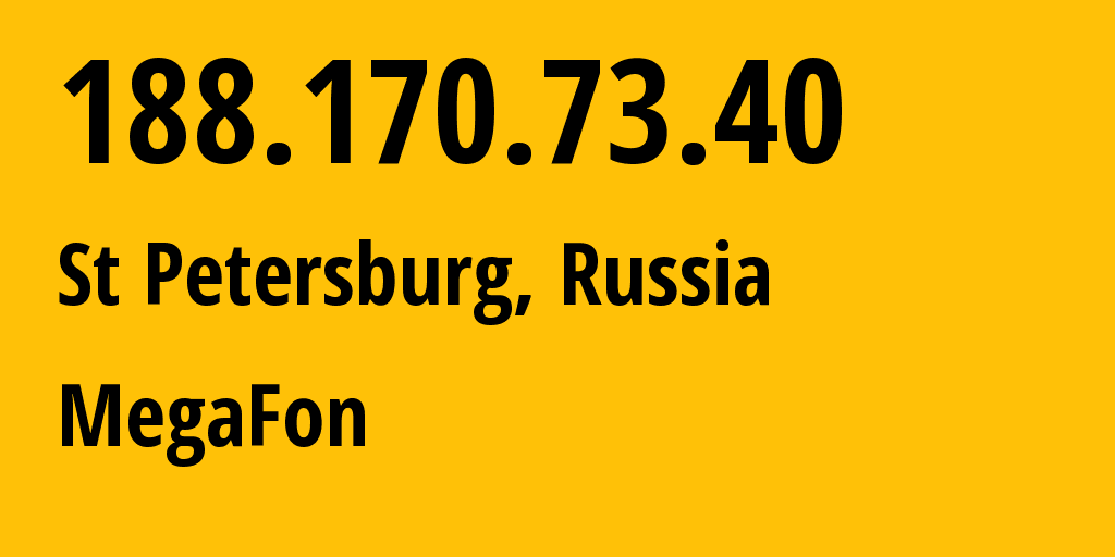 IP address 188.170.73.40 (St Petersburg, St.-Petersburg, Russia) get location, coordinates on map, ISP provider AS31213 MegaFon // who is provider of ip address 188.170.73.40, whose IP address