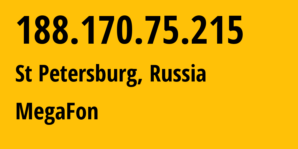 IP address 188.170.75.215 (St Petersburg, St.-Petersburg, Russia) get location, coordinates on map, ISP provider AS31213 MegaFon // who is provider of ip address 188.170.75.215, whose IP address