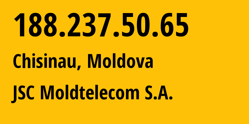 IP address 188.237.50.65 (Chisinau, Chișinău Municipality, Moldova) get location, coordinates on map, ISP provider AS8926 JSC Moldtelecom S.A. // who is provider of ip address 188.237.50.65, whose IP address