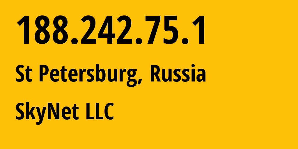 IP address 188.242.75.1 (St Petersburg, St.-Petersburg, Russia) get location, coordinates on map, ISP provider AS35807 SkyNet LLC // who is provider of ip address 188.242.75.1, whose IP address