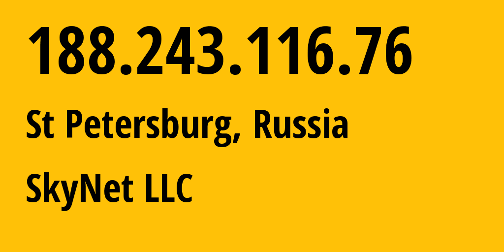 IP address 188.243.116.76 (St Petersburg, St.-Petersburg, Russia) get location, coordinates on map, ISP provider AS35807 SkyNet LLC // who is provider of ip address 188.243.116.76, whose IP address