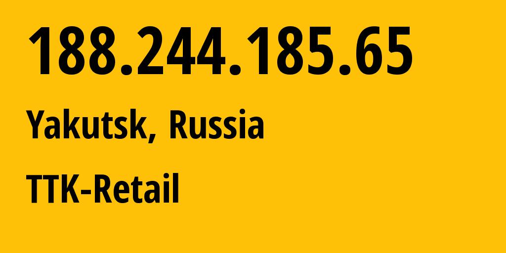 IP address 188.244.185.65 (Pokrovsk, Sakha, Russia) get location, coordinates on map, ISP provider AS15774 TTK-Retail // who is provider of ip address 188.244.185.65, whose IP address