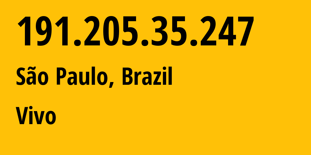 IP address 191.205.35.247 (Ilhabela, Sao Paulo, Brazil) get location, coordinates on map, ISP provider AS27699 TELEFÔNICA BRASIL S.A // who is provider of ip address 191.205.35.247, whose IP address