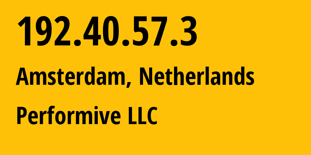 IP address 192.40.57.3 (Amsterdam, North Holland, Netherlands) get location, coordinates on map, ISP provider AS46562 Total Server Solutions L.L.C // who is provider of ip address 192.40.57.3, whose IP address