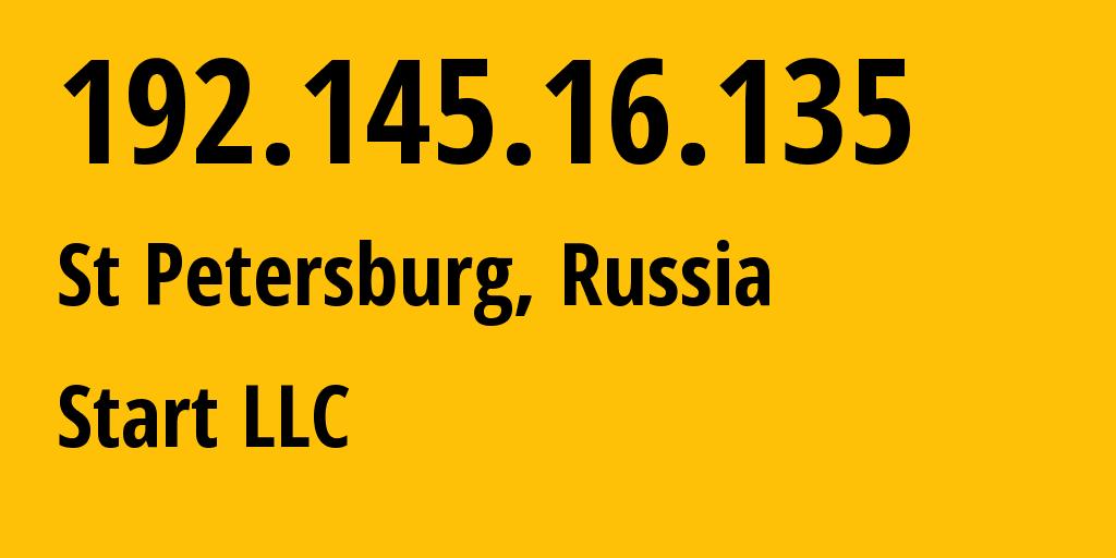 IP address 192.145.16.135 (St Petersburg, St.-Petersburg, Russia) get location, coordinates on map, ISP provider AS209420 Start LLC // who is provider of ip address 192.145.16.135, whose IP address
