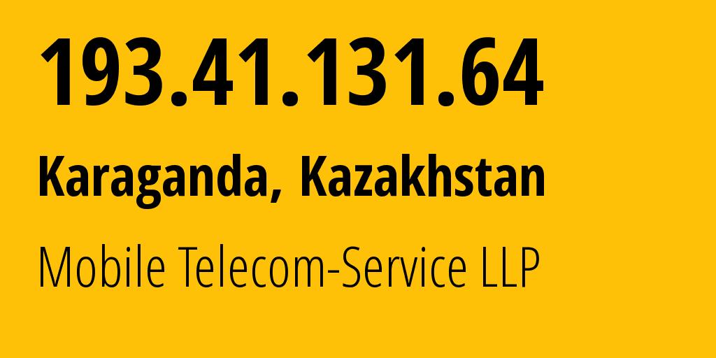 IP address 193.41.131.64 (Karaganda, Karaganda, Kazakhstan) get location, coordinates on map, ISP provider AS48503 Mobile Telecom-Service LLP // who is provider of ip address 193.41.131.64, whose IP address