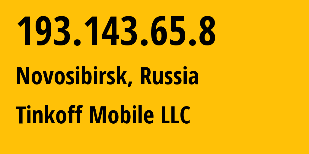 IP address 193.143.65.8 (Vkhodnoy, Omsk Oblast, Russia) get location, coordinates on map, ISP provider AS202498 Tinkoff Mobile LLC // who is provider of ip address 193.143.65.8, whose IP address
