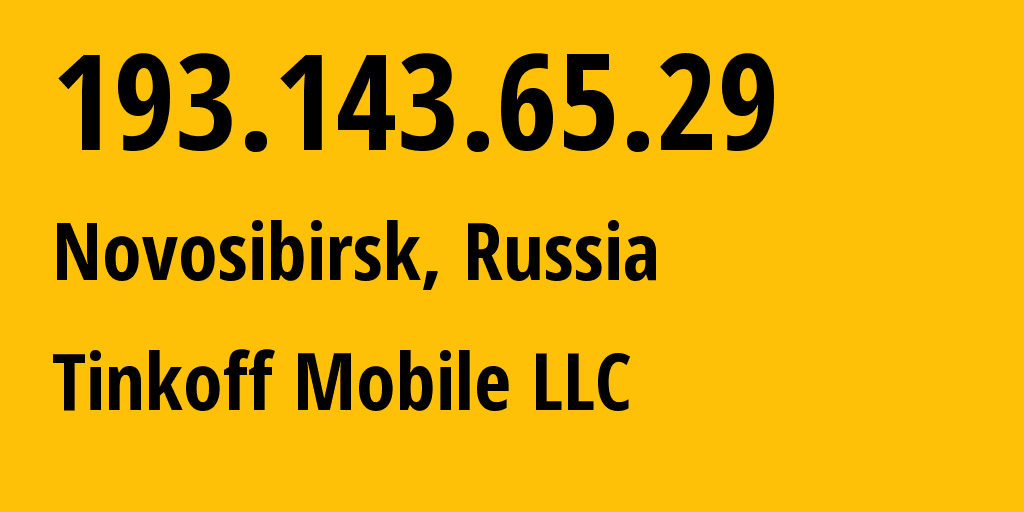 IP address 193.143.65.29 (Norilsk, Krasnoyarskiy Kray, Russia) get location, coordinates on map, ISP provider AS202498 Tinkoff Mobile LLC // who is provider of ip address 193.143.65.29, whose IP address