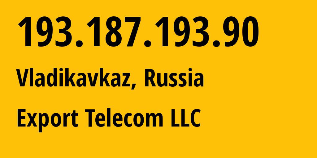 IP address 193.187.193.90 (Vladikavkaz, North Ossetia, Russia) get location, coordinates on map, ISP provider AS43598 Export Telecom LLC // who is provider of ip address 193.187.193.90, whose IP address