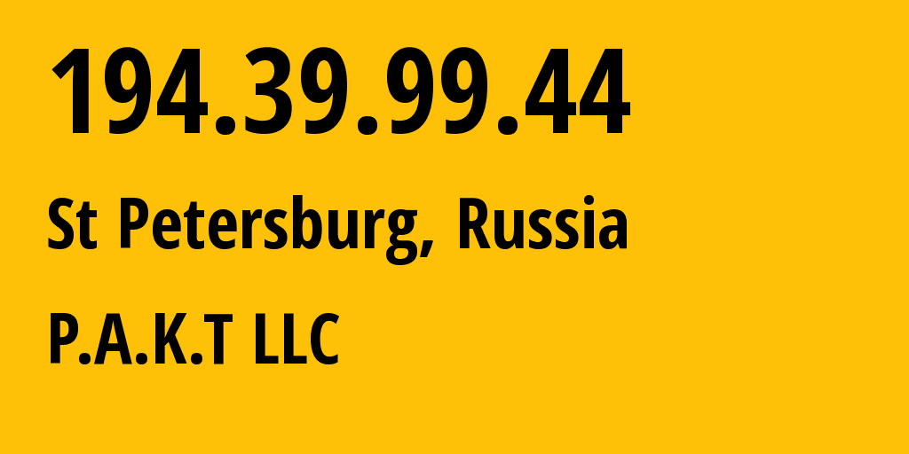 IP address 194.39.99.44 (St Petersburg, St.-Petersburg, Russia) get location, coordinates on map, ISP provider AS39087 P.A.K.T LLC // who is provider of ip address 194.39.99.44, whose IP address