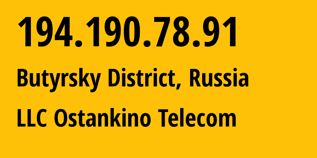 IP address 194.190.78.91 (Moscow, Moscow, Russia) get location, coordinates on map, ISP provider AS50822 LLC Ostankino Telecom // who is provider of ip address 194.190.78.91, whose IP address
