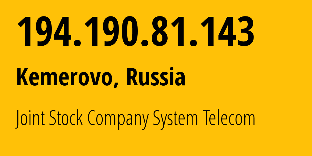 IP address 194.190.81.143 (Kemerovo, Kemerovo Oblast, Russia) get location, coordinates on map, ISP provider AS50776 CJSC System Telecom // who is provider of ip address 194.190.81.143, whose IP address