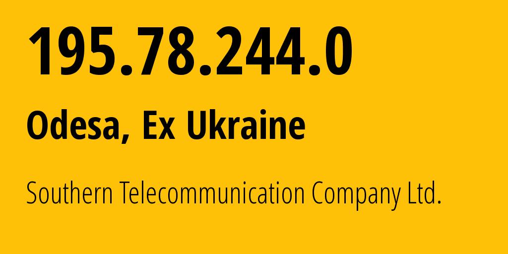 IP address 195.78.244.0 (Odessa, Odessa, Ukraine) get location, coordinates on map, ISP provider AS39065 Southern Telecommunication Company Ltd. // who is provider of ip address 195.78.244.0, whose IP address