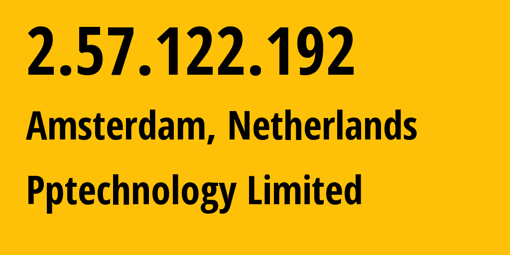 IP address 2.57.122.192 (Bucharest, Bucharest, Romania) get location, coordinates on map, ISP provider AS48090 Pptechnology Limited // who is provider of ip address 2.57.122.192, whose IP address