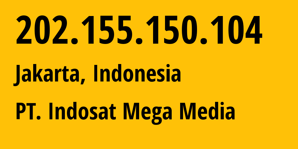 IP address 202.155.150.104 (Jakarta, Jakarta, Indonesia) get location, coordinates on map, ISP provider AS4795 Retail Customer Of IndosatM2 // who is provider of ip address 202.155.150.104, whose IP address