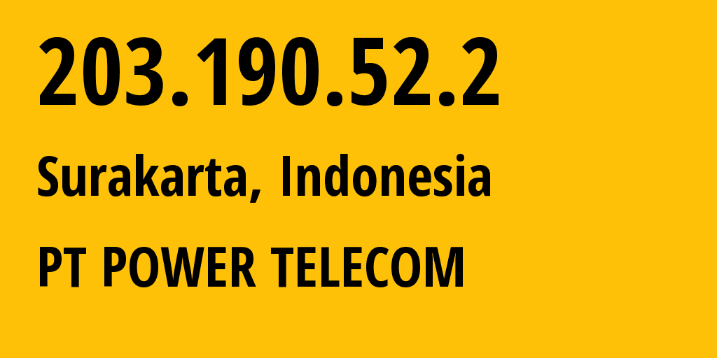 IP address 203.190.52.2 (Bekasi, West Java, Indonesia) get location, coordinates on map, ISP provider AS24530 PT. Power Telecom Indonesia // who is provider of ip address 203.190.52.2, whose IP address