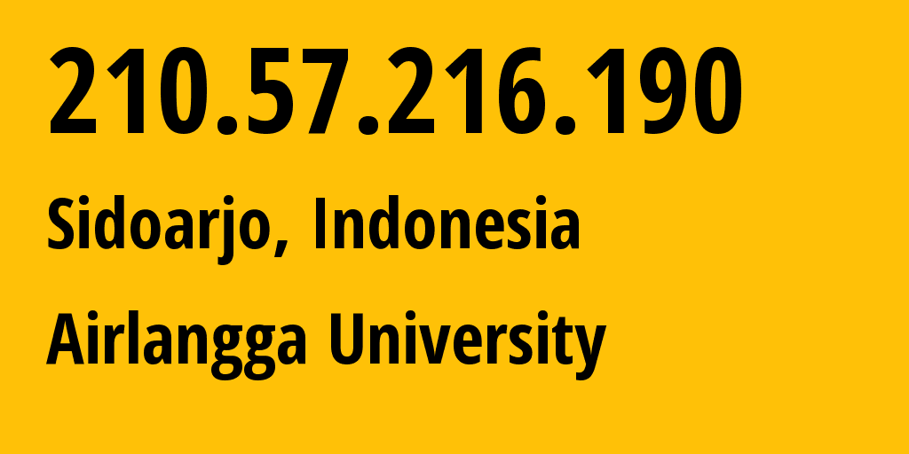 IP address 210.57.216.190 (Surabaya, East Java, Indonesia) get location, coordinates on map, ISP provider AS38142 Airlangga University // who is provider of ip address 210.57.216.190, whose IP address