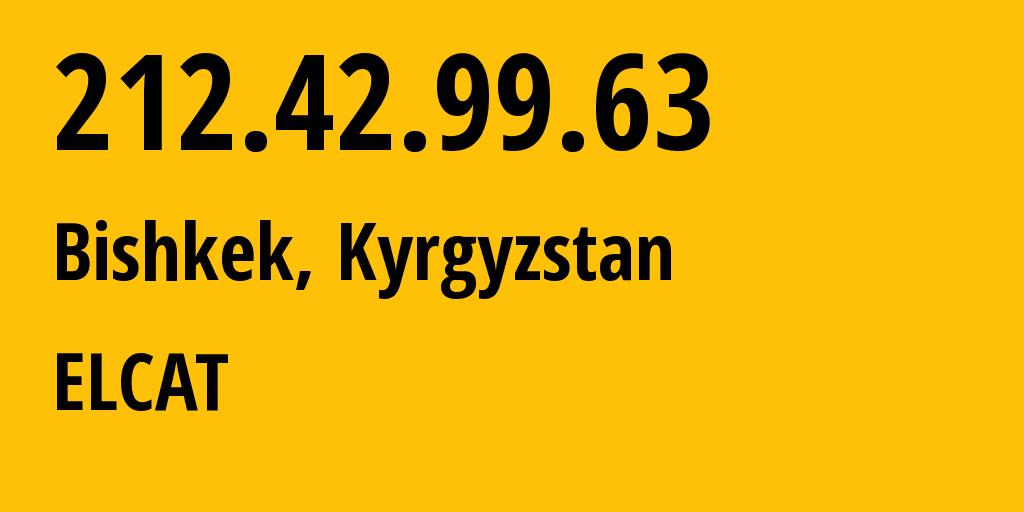 IP address 212.42.99.63 (Bishkek, Gorod Bishkek, Kyrgyzstan) get location, coordinates on map, ISP provider AS8449 ELCAT // who is provider of ip address 212.42.99.63, whose IP address