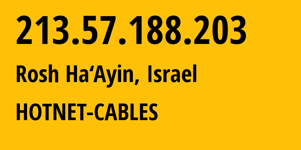IP address 213.57.188.203 (Rishon LeZiyyon, Central District, Israel) get location, coordinates on map, ISP provider AS12849 HOTNET-CABLES // who is provider of ip address 213.57.188.203, whose IP address