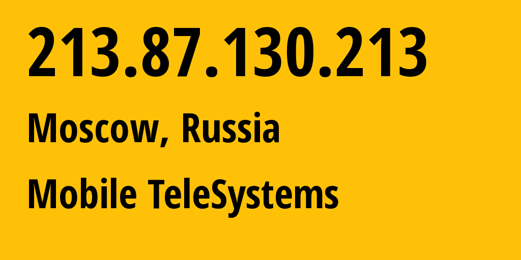 IP address 213.87.130.213 (Moscow, Moscow, Russia) get location, coordinates on map, ISP provider AS8359 Mobile TeleSystems // who is provider of ip address 213.87.130.213, whose IP address