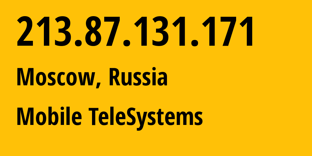 IP address 213.87.131.171 (Moscow, Moscow, Russia) get location, coordinates on map, ISP provider AS8359 Mobile TeleSystems // who is provider of ip address 213.87.131.171, whose IP address