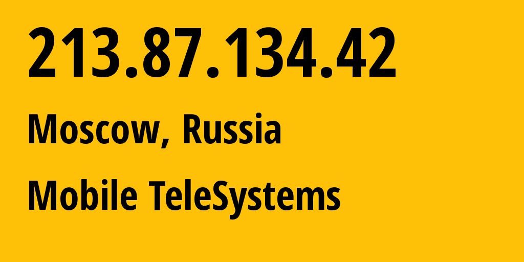 IP address 213.87.134.42 (Moscow, Moscow, Russia) get location, coordinates on map, ISP provider AS8359 Mobile TeleSystems // who is provider of ip address 213.87.134.42, whose IP address