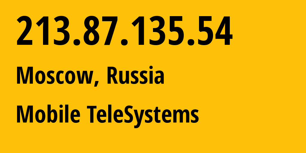 IP address 213.87.135.54 (Moscow, Moscow, Russia) get location, coordinates on map, ISP provider AS8359 Mobile TeleSystems // who is provider of ip address 213.87.135.54, whose IP address