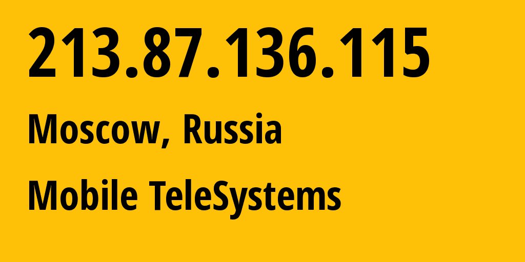 IP address 213.87.136.115 (Moscow, Moscow, Russia) get location, coordinates on map, ISP provider AS8359 Mobile TeleSystems // who is provider of ip address 213.87.136.115, whose IP address