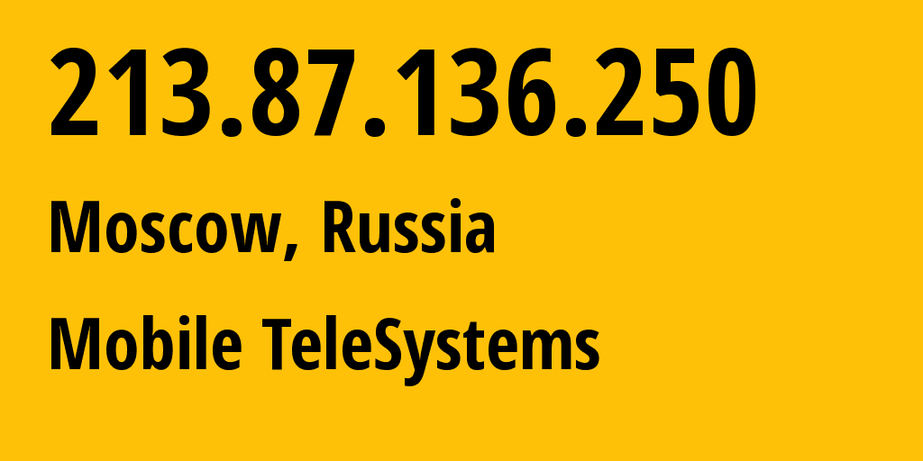 IP address 213.87.136.250 (Moscow, Moscow, Russia) get location, coordinates on map, ISP provider AS8359 Mobile TeleSystems // who is provider of ip address 213.87.136.250, whose IP address