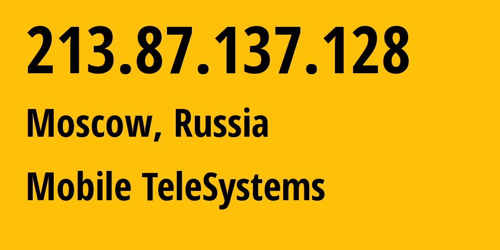 IP address 213.87.137.128 (Moscow, Moscow, Russia) get location, coordinates on map, ISP provider AS8359 Mobile TeleSystems // who is provider of ip address 213.87.137.128, whose IP address