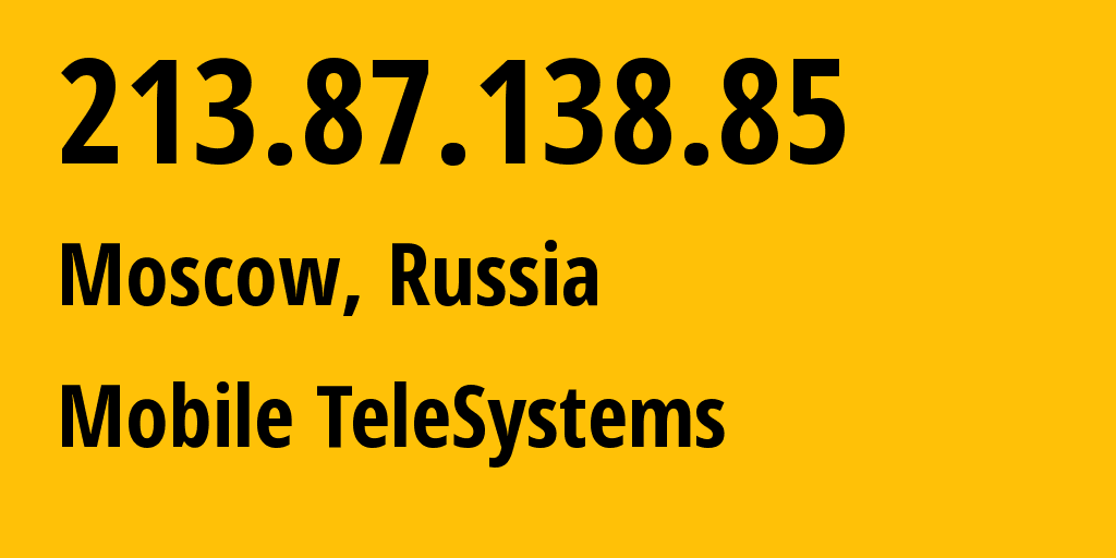 IP address 213.87.138.85 (Moscow, Moscow, Russia) get location, coordinates on map, ISP provider AS8359 Mobile TeleSystems // who is provider of ip address 213.87.138.85, whose IP address