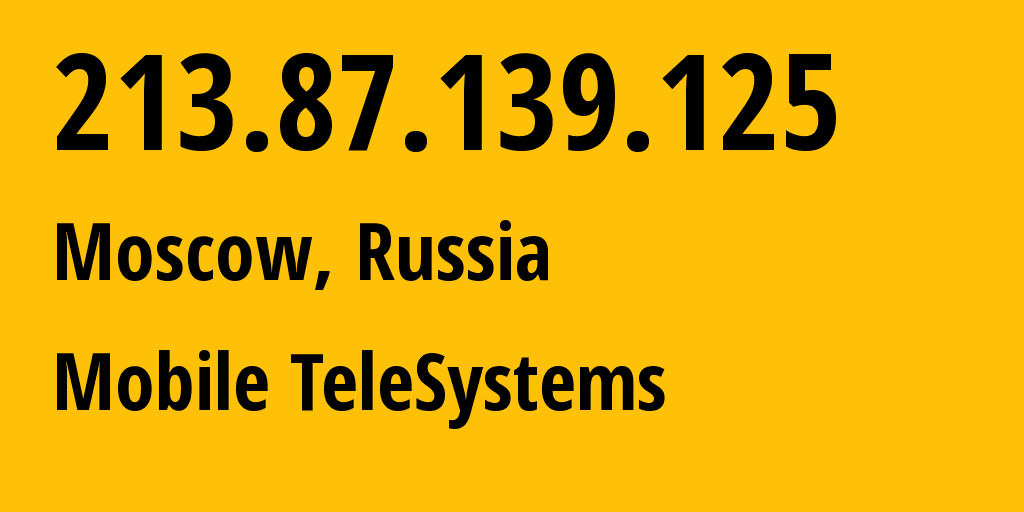 IP address 213.87.139.125 (Moscow, Moscow, Russia) get location, coordinates on map, ISP provider AS8359 Mobile TeleSystems // who is provider of ip address 213.87.139.125, whose IP address
