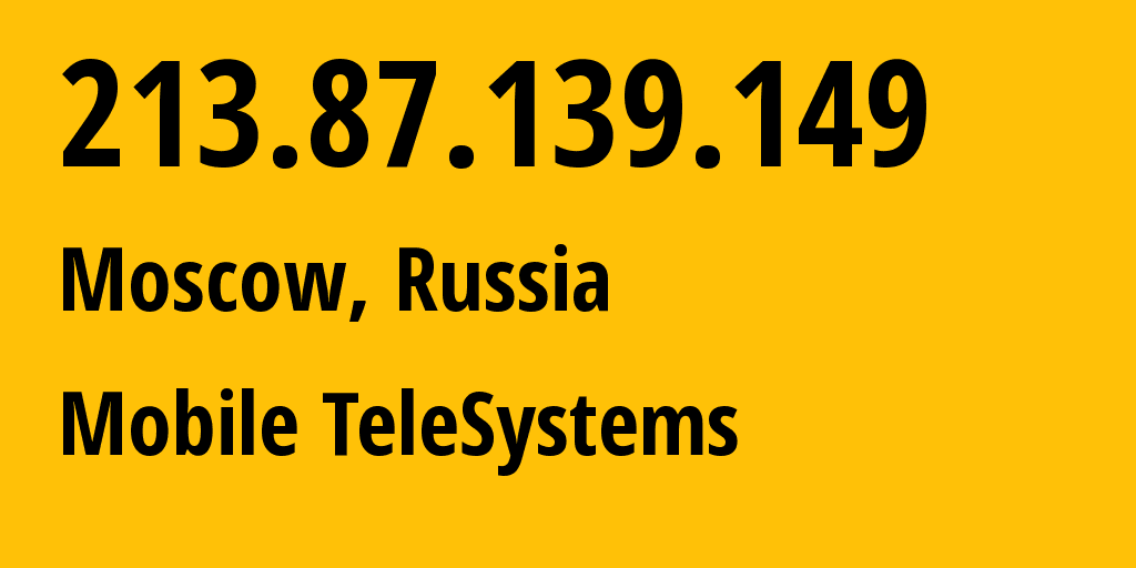 IP address 213.87.139.149 (Moscow, Moscow, Russia) get location, coordinates on map, ISP provider AS8359 Mobile TeleSystems // who is provider of ip address 213.87.139.149, whose IP address