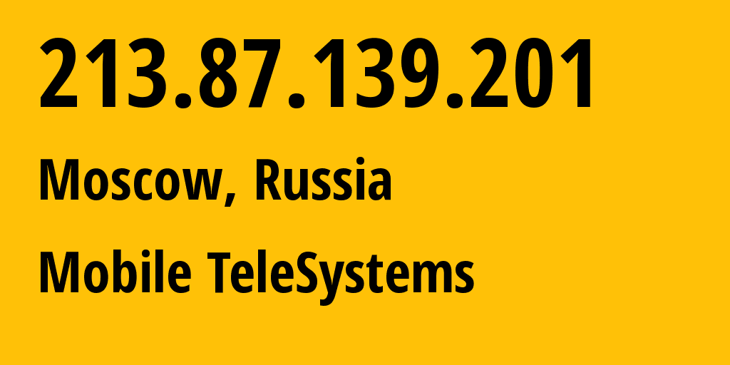 IP address 213.87.139.201 (Moscow, Moscow, Russia) get location, coordinates on map, ISP provider AS8359 Mobile TeleSystems // who is provider of ip address 213.87.139.201, whose IP address