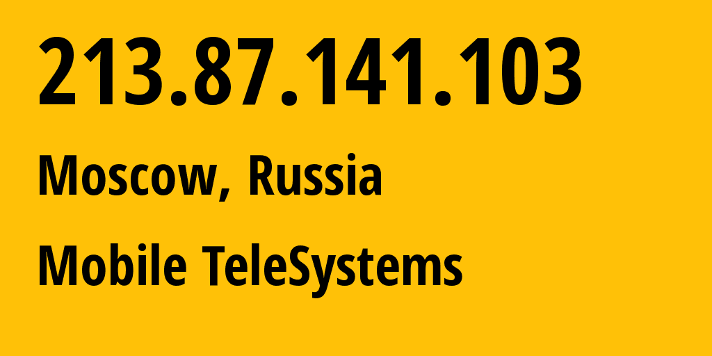 IP address 213.87.141.103 (Moscow, Moscow, Russia) get location, coordinates on map, ISP provider AS8359 Mobile TeleSystems // who is provider of ip address 213.87.141.103, whose IP address