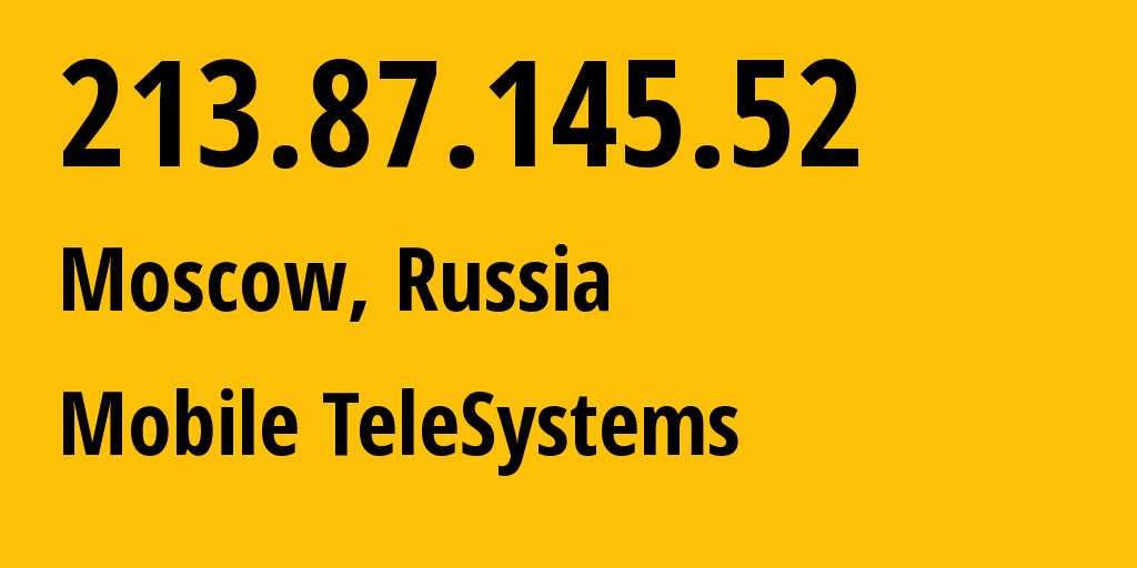IP address 213.87.145.52 (Moscow, Moscow, Russia) get location, coordinates on map, ISP provider AS8359 Mobile TeleSystems // who is provider of ip address 213.87.145.52, whose IP address