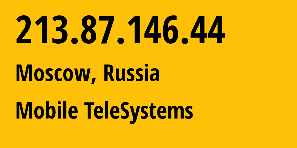 IP address 213.87.146.44 (Moscow, Moscow, Russia) get location, coordinates on map, ISP provider AS8359 Mobile TeleSystems // who is provider of ip address 213.87.146.44, whose IP address