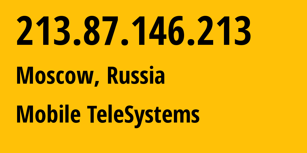 IP address 213.87.146.213 (Moscow, Moscow, Russia) get location, coordinates on map, ISP provider AS8359 Mobile TeleSystems // who is provider of ip address 213.87.146.213, whose IP address