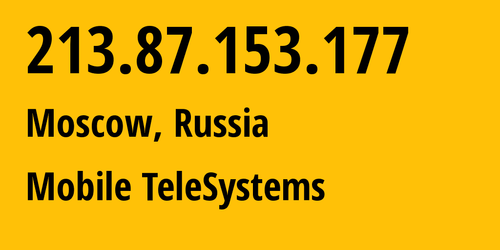 IP address 213.87.153.177 (Moscow, Moscow, Russia) get location, coordinates on map, ISP provider AS8359 Mobile TeleSystems // who is provider of ip address 213.87.153.177, whose IP address